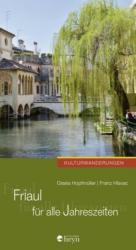 Friaul fr alle Jahreszeiten (ISBN: 9783708406183)