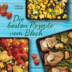 Die besten Rezepte vom Blech fr Hauptgerichte und Desserts (ISBN: 9783809440437)