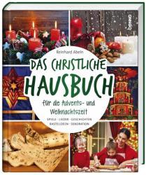 Das christliche Hausbuch fr die Advents- und Weihnachtszeit (ISBN: 9783746252643)