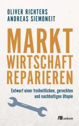 Marktwirtschaft reparieren (ISBN: 9783962380991)