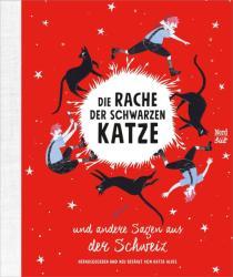Die Rache der schwarzen Katze und andere Sagen aus der Schweiz (ISBN: 9783314104497)