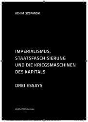 Imperialismus, Staatsfaschisierung und die Kriegsmaschinen des Kapitals (ISBN: 9783944233925)