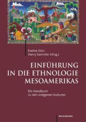 Einfhrung in die Ethnologie Mesoamerikas (ISBN: 9783830938040)