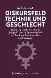 Diskursfeld Technik und Geschlecht (ISBN: 9783837646122)