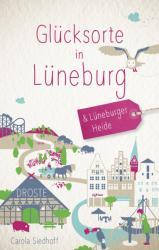 Glcksorte in Lneburg und der Lneburger Heide (ISBN: 9783770020904)