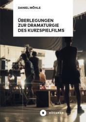 berlegungen zur Dramaturgie des Kurzspielfilms (ISBN: 9783963171543)