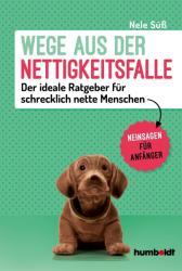 Wege aus der Nettigkeitsfalle (ISBN: 9783869106809)