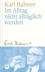Im Alltag nicht alltglich werden (ISBN: 9783786731818)