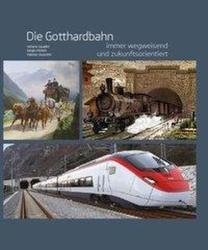 Die Gotthardbahn (ISBN: 9783906055909)