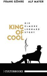 King of Cool. Die Elmore-Leonard-Story (ISBN: 9783959881043)