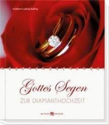 Gottes Segen zur Diamanthochzeit (ISBN: 9783766625649)