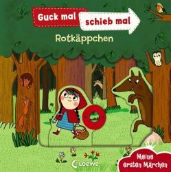 Guck mal, schieb mal! Meine ersten Mrchen - Rotkppchen (ISBN: 9783743201286)