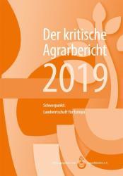 Der kritische Agrarbericht 2019 (ISBN: 9783930413669)