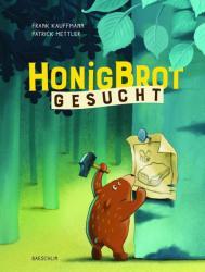 Honigbrot gesucht (ISBN: 9783855463466)