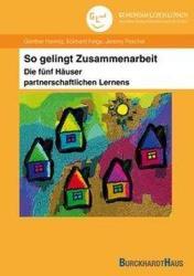 So gelingt Zusammenarbeit - Die fnf Huser partnerschaftlichen Lernens (ISBN: 9783963046025)