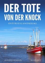 Der Tote von der Knock. Ostfrieslandkrimi (ISBN: 9783955739027)