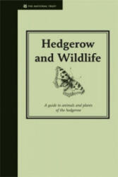 Hedgerow and Wildlife - Guide to Animals and Plants of the Hedgerow (2008)