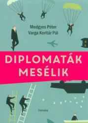 Diplomaták mesélik (2019)