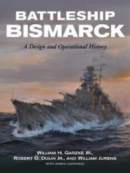 Battleship Bismarck - H, Garzke Jr, William, O, Dulin Jr, Robert (2019)