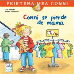 CONNI SE PIERDE DE MAMA - EDITURA CASA (ISBN: 9786067870763)