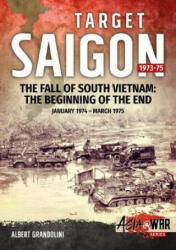 Target Saigon: the Fall of South Vietnam - Albert Grandolini (ISBN: 9781911512929)