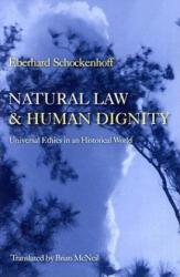 Natural Law and Human Dignity - Schockenhoff, Eberhard (ISBN: 9780813213408)