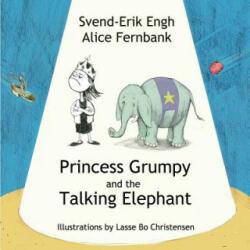 Princess Grumpy and the Talking Elephant - Lasse Bo Christensen, Svend-Erik Engh, Alice Fernbank (ISBN: 9788743009177)