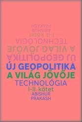 Új geopolitika I-II. kötet (2018)