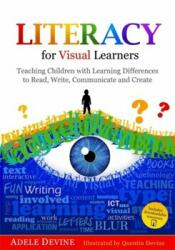 Literacy for Visual Learners - Teaching Children with Learning Differences to Read, Write, Communicate and Create (ISBN: 9781849055987)