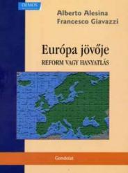 EURÓPA JÖVŐJE. REFORM VAGY HANYATLÁS (2008)