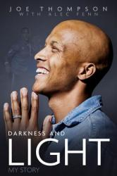 Darkness and Light - My Story (ISBN: 9781785314513)