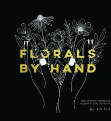 Florals By Hand - Alli Koch, Paige Tate Select (ISBN: 9781944515775)