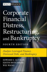 Corporate Financial Distress, Restructuring, and Bankruptcy - Analyze Leveraged Finance, Distressed Debt, and Bankruptcy (ISBN: 9781119481805)