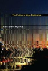 Politics of Mass Digitization (ISBN: 9780262039017)