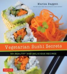 Vegetarian Sushi Secrets - Marisa Baggett, Justin Fox Burks, Amy Lawrence (ISBN: 9780804851701)