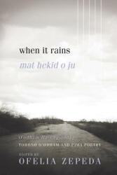 When It Rains - Tohono O'odham and Pima Poetry (ISBN: 9780816538874)