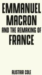 Emmanuel Macron and the Two Years That Changed France (ISBN: 9781526140494)