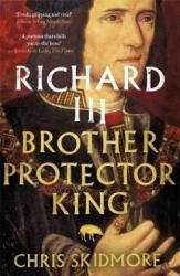 Richard III - Chris Skidmore (ISBN: 9781780226415)