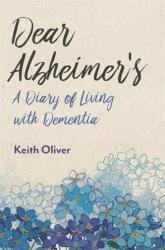 Dear Alzheimer's - A Diary of Living with Dementia (ISBN: 9781785925030)