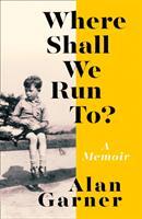 Where Shall We Run To? - A Memoir (ISBN: 9780008306007)