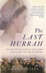 Last Hurrah - The 1947 Royal Tour of Southern Africa and the End of Empire (ISBN: 9781472143181)