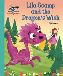 Reading Planet - Lila Scamp and the Dragon's Wish - Turquoise: Galaxy (ISBN: 9781510441149)