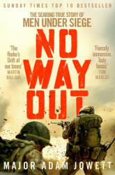 No Way Out - The Searing True Story of Men Under Siege (ISBN: 9781509864737)