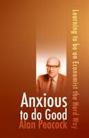 Anxious To Do Good (2010)