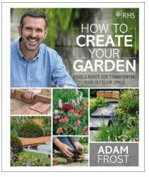 RHS How to Create your Garden (ISBN: 9780241332313)