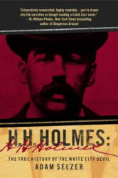 H. H. Holmes - The True History of the White City Devil (ISBN: 9781510740846)