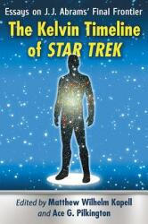 Kelvin Timeline of Star Trek (ISBN: 9781476669663)