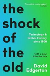 Shock Of The Old - Technology and Global History since 1900 (ISBN: 9781788163088)