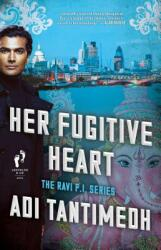 Her Fugitive Heart - The Ravi PI Series (ISBN: 9781501130632)