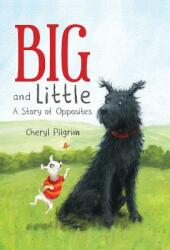 Big And Little - A Story of Opposites (ISBN: 9780823440214)